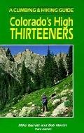 Colorado's High Thirteeners A Climbing and Hiking Guide