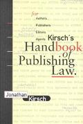 Kirsch's Handbook of Publishing Law: For Authors, Publishers, Editors, and Agents - Jonathan...