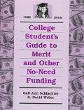 College Student's Guide to Merit and Other No-Need Funding: 1998-2000