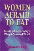 Women Afraid to Eat Breaking Free in Today's Weight-Obsessed World