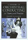 History of Orchestral Conducting in Theory and Practice