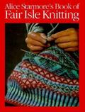 Alice Starmore's Book of Fair Isle Knitting - Alice Starmore - Paperback - REPRINT