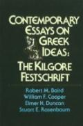 Contemporary Essays on Greek Ideas The Kilgore Festschrift