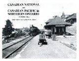 Canadian National and Canadian Pacific in Northern Ontario, Vol. 2
