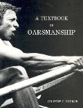 Textbook of Oarmanship A Classic of Rowing Technical Literature
