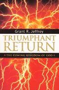 Triumphant Return The Coming Kingdom Of God