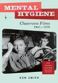 Mental Hygiene Classroom Films 1945-1970