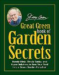 Jerry Baker's Great Green Book of Garden Secrets Handy Hints, Timely Tonics & Super Solution...