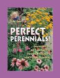 Jerry Baker's Perfect Perennials Hundreds of Fantastic Flower Secrets for Your Garden