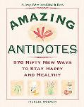Jerry Baker's Amazing Antidotes 976 Nifty New Ways To Stay Happy And Healthy
