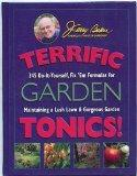 Terrific Garden Tonics! 345 Do-It-Yourself, Fix 'em Formulas for Maintaining a Lush Lawn & G...