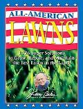 Jerry Baker's All-American Lawns: 1,776 Super Solutions to Grow, Repair, and Maintain the Be...