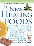 Jerry Baker's the New Healing Foods 1,404 Refrigerator Remedies, Countertop Cures, and Mirac...