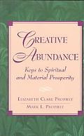 Creative Abundance Keys to Spiritual and Material Prosperity