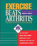 Exercise Beats Arthritis An Easy-To-Follow Program of Exercises