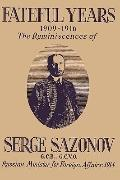 Fateful Years 1909-1916 (the Reminiscences of Serge Sazonov G. C. B. , G. C. V. O. Russian M...