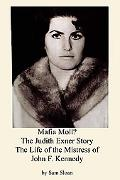 Mafia Moll: The Judith Exner Story, the Life of the Mistress of John F. Kennedy