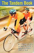 Tandem Book The Complete Guide to Buying, Riding & Enjoying Bicycles Built for Two