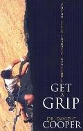 Get a Grip: Facing Lifes Toughest Battles