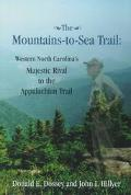 Mountains-To-Sea Trail Western North Carolina's Majestic Rival to the Appalachian Trail