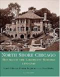 North Shore Chicago Houses of the Lakefront Suburbs, 1890-1940