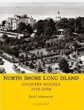 North Shore Long Island Country Houses 1890-1950