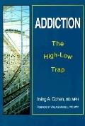 Addiction The High-Low Trap