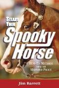 Steady Your Spooky Horse: How- to Methods from the Mounted Police - Jim Barrett - Hardcover