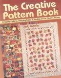 The Creative Pattern Book: Complete Patterns, Intriguing Ideas & Musings on the Creative Pro...