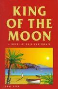 King of the Moon A Novel of Baja California