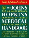 Johns Hopkins Medical Handbook The 100 Major Medical Disorders of People over the Age of 50 ...