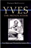 Yves the Provocateur: Yves Klein and Twentieth-Century Art