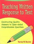 Teaching Written Response to Text Constructing Quality Answers to Open-Ended Comprehension Q...