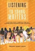 Listening to Young Writers: Developing Writing Competency through Conversation, Engagement, ...
