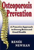 Osteoporosis Prevention A Proactive Approach to Strong Bones And Good Health
