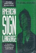 American Sign Language A Teacher's Resource Text on Grammar and Culture