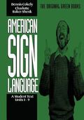 American Sign Language A Student Text, Units 1-9