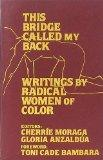 This Bridge Called My Back: Writings by Radical Women of Color - Cherrie Moraga