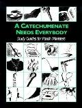 Catechumenate Needs Everybody Study Guides for Parish Ministers