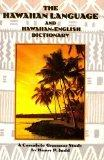 Hawaiian Language and Hawaiian English Dictionary a Complete Grammar