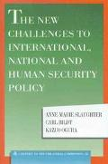 New Challenges To International, National And Human Security Policy A Report to the Trilater...