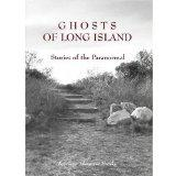 Ghosts of Long Island: Stories of the Paranormal