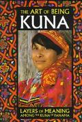 Art of Being Kuna: Layers of Meaning among the Kuna of Panama - Mari Lyn Salvador - Hardcover