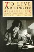 To Live and to Write: Selections by Japanese Women Writers, 1913-1938