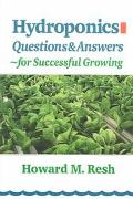 Hydroponics Questions & Answers for Successful Growing Problem-Solving Conversations With Ho...