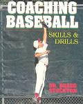 Coaching Baseball: Skills & Drills : The American Coaching Effectiveness Program Level 2 Bas...