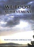We Boost Achievement! Evidence-Based Practice for School Library Media Specialists