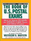 Book of U.S. Postal Exams How to Score 95-100% on 473/473-C/460 Tests and Other Exams