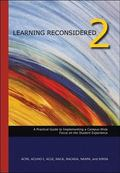 Learning Reconsidered 2: A Practical Guide to Implementing a Campus-Wide Focus on the Studen...