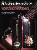Rickenbacker The History of the Rickenbacker Guitar